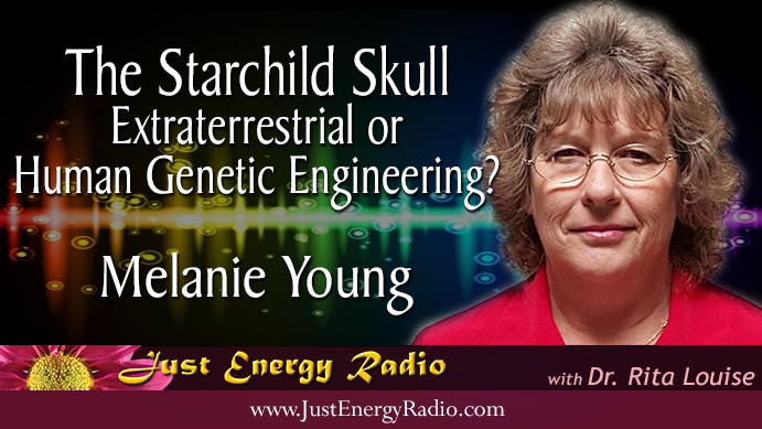 Melanie Young - Starchild Skull - Extraterrestrial Human Genetic Engineering