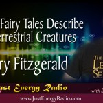 Ancient Fairy Tales Describe Extraterrestrial Creatures – Barry Fitzgerald