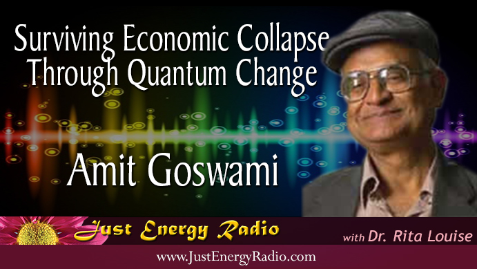 amit goswami economic collapse quantum economics