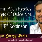 "Real Human Alien Hybrids:  The Secrets Of Dulce NM – Jamie ""JP"" Robinson"